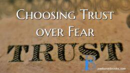 choosing trust over fear