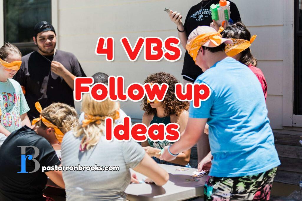 VBS follow up ideas